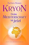 Kryon Deine Meisterschaft ist jetzt